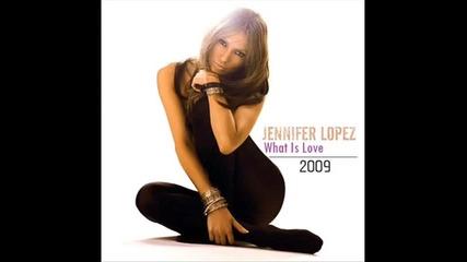 Jennifer Lopez - What Is Love