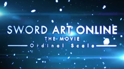 (eng sub) Sword Art Online the Movie - Оrdinal Scale Trailer 3 (18.02.2017)