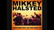 Mikkey Halsted - Another Day In The Ghetto