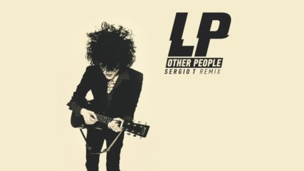Lp - Other People (sergio T Remix)