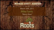 Mike Farris - Mercy Now