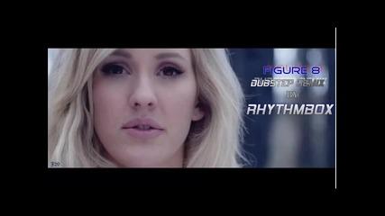 Български Дъбстеп - Ellie Goulding - Figure 8 (dubstep Remix By Rhythmbox)