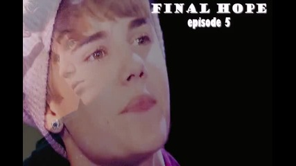 Final hope - You and Justin - episode 5