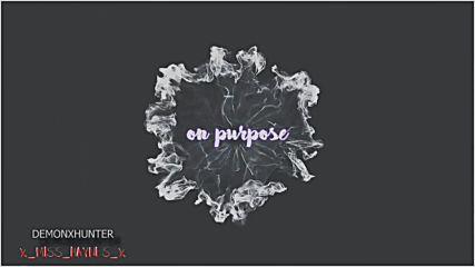 On Purpose.|stydia