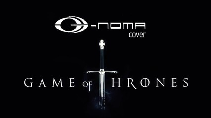 G-noma - Game of Thrones (metal cover)