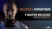 Dutch Master - 9 Master Melodies Podcast Episode 012