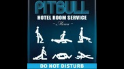 Pitbull - Hotel Room Service (prod. by Jim Jonsin)