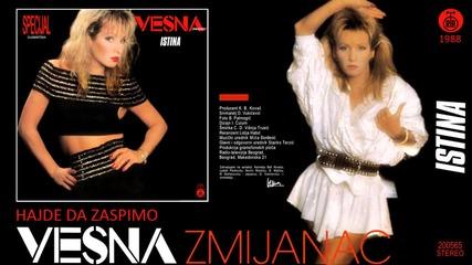 Vesna Zmijanac - Hajde da zaspimo - (Audio 1988)
