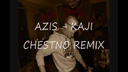 Azis-kaji Chestno remix edit radoshefa