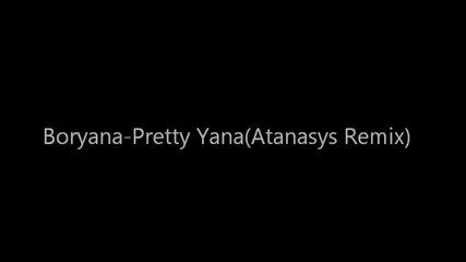 Boryana-pretty Yana(atanasys Remix)