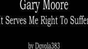 Gary Moore - It Serves Me Right To Suffer