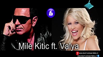 Mile Kitic ft. Valya - 2 in 1