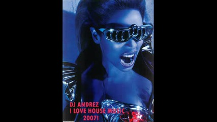 Dj Andrez - I Love House Music