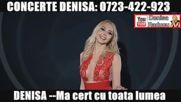 Denisa - Ma cert cu toata lumea Melodie Originala