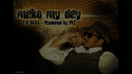 Fo x Pez - Make My Day
