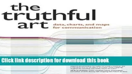 Download The Truthful Art: Data, Charts, and Maps for Communication
