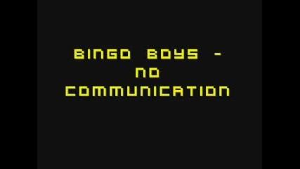 Bingo Boys - No Communication