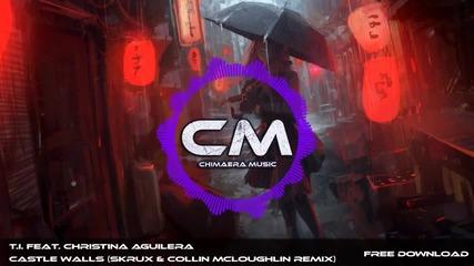 T.i. - Castle Walls ft. Christina Aguilera (skrux & Collin Mcloughlin Remix)