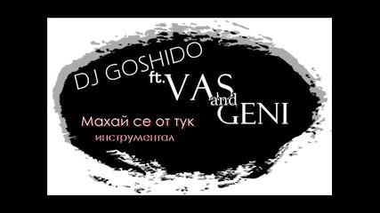 Dj Goshido ft. Vas & Geni - Махай се оттук (инструментал) (кавър)