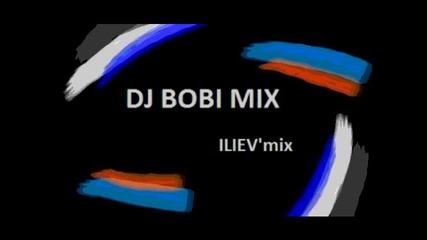 Dj Bobi Mixa - Ilievmix
