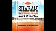 Sharam ft. Anousheh Khalili - Dont Say A Word (christian Smith Remix)