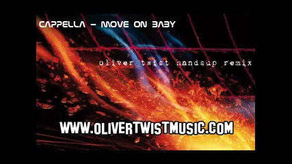 Cappella - Move On Baby Oliver Twist Hands Up Remix