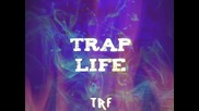 TRF - Trap Life (Да Гърми)