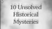 10 Исторически мистерии ..