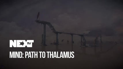 NEXTTV 040: Ревю: Mind: Path To Thalamus