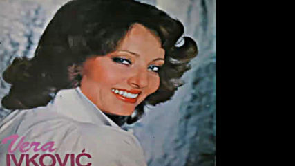 Vera Ivkovic - Sta ce mi salvare - Audio 1981 Hd