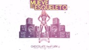 Chocolate - Mueve El Esqueleto ft. Lkm