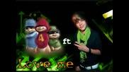 Chipmunks - Love me - Justin Bieber