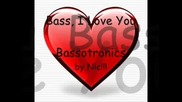 Bassotronics - Bass I Love You