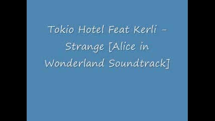 За първи път!!! Тokio Hotel ft. Kerli - Strange (full version)