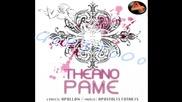 Theano - Pame (2011 club remix by M. Giasiranis) house remix