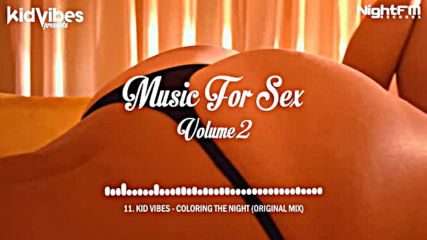 Kid Vibes - Music For Sex - Volume 2 _ Chillout Mix 2016 _ Lounge Music