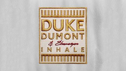 Duke Dumont, Ebenezer - Inhale (Оfficial video)