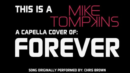 - Cover - Mike Tompkins Forever - Chris Brown