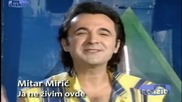 Mitar Miric - Ja ne zivim ovde - Prevod