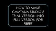 Camtasia Studio 8 безплатно - пълна версия + 3 метода за блокиране на валидацията и кодове [ Hd]