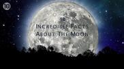 10 Невероятни факти за Луната