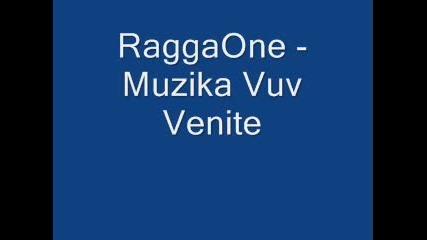 Ragga One - Muzika Vuv Venite