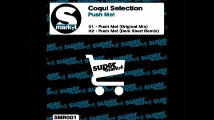 Coqui Selection - Push Me! (original Mix)