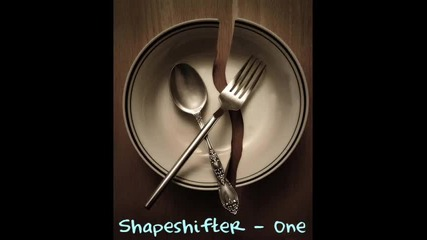 Shapeshifter - One