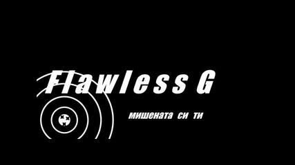 Flawless G - Мишената си ти