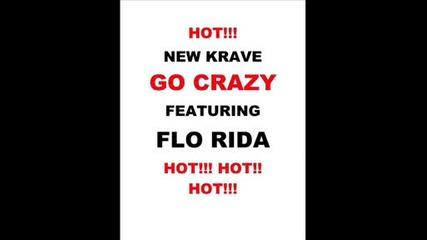 New! Krave Feat. Flo Rida - Go Crazy