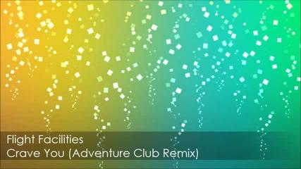Flight Facilities - Crave You ( Adveture Club Remix )