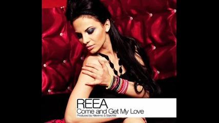 Свежо Румънско * Reea - Come And Get My Love