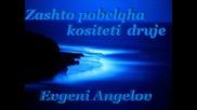 Evgeni Angelov - Zashto pobelqha kositeti druje
