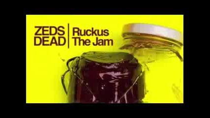 Zeds Dead - Ruckus the Jam (original Mix)